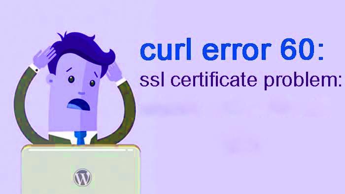 WordPress cURL Error 60: SSL Certificate Problem