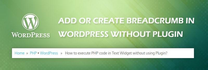 How to create breadcrumb in wordpress without plugin?