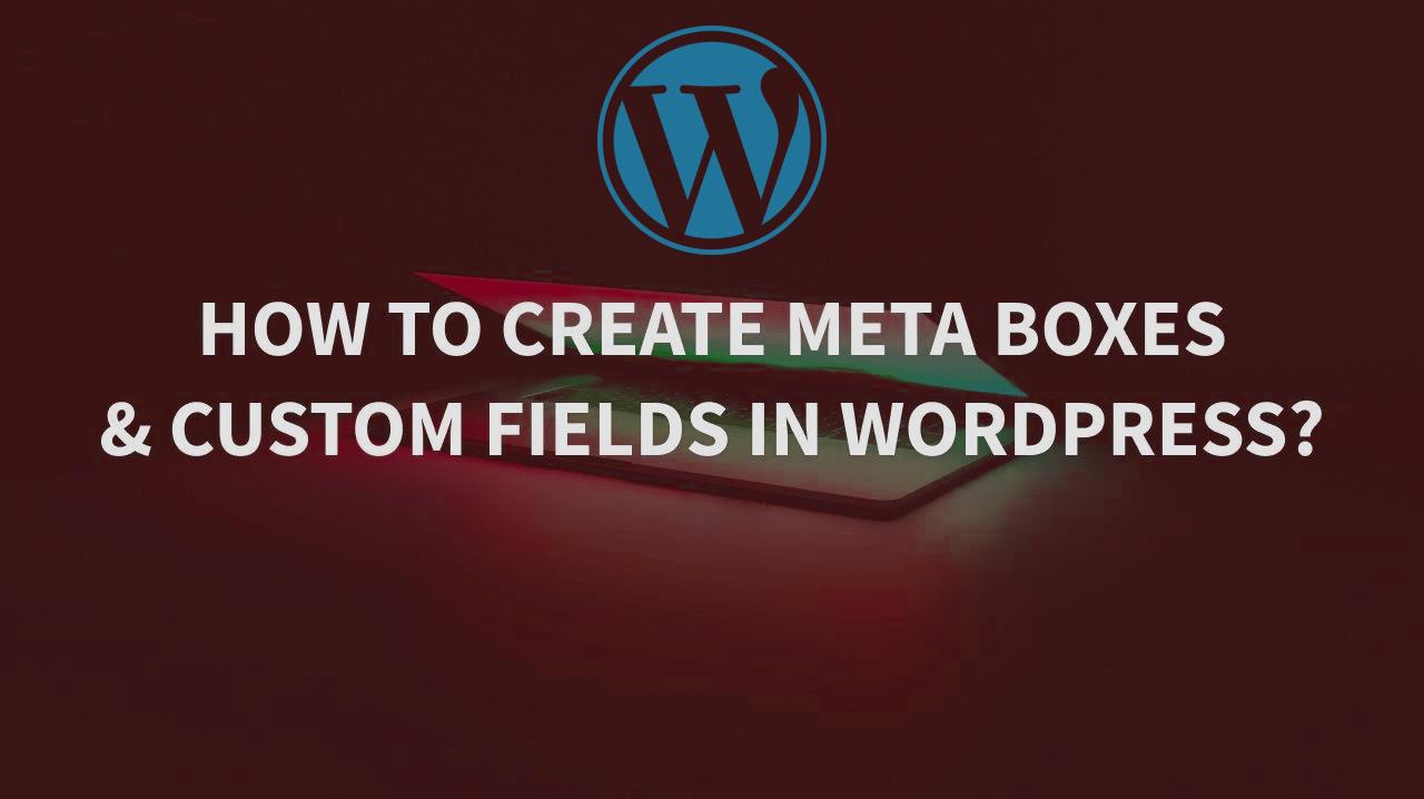 How to create custom meta boxes in wordpress?