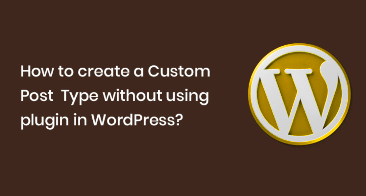 How to create custom post type in wordpress without plugin?