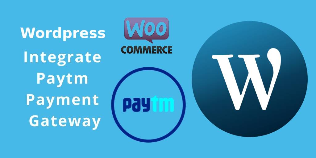 How to integrate PayTm payment gateway in wordpress?