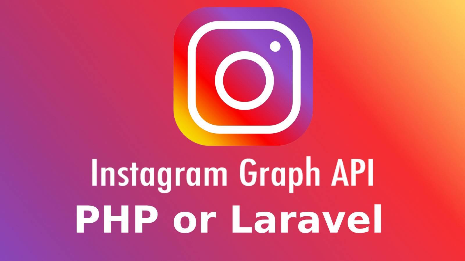 Integrating Instagram Graph API in PHP or Laravel