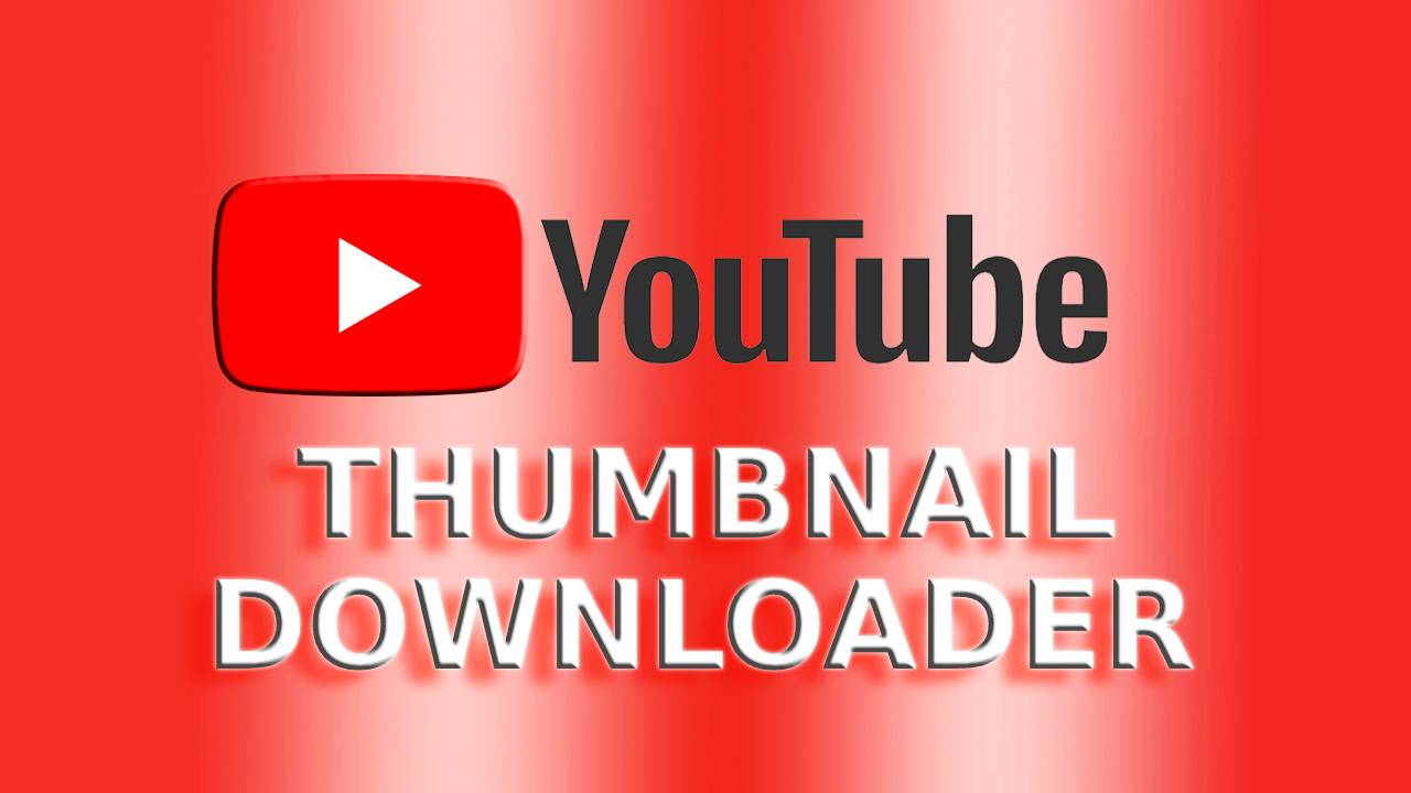 Download Thumbnails From YouTube Video