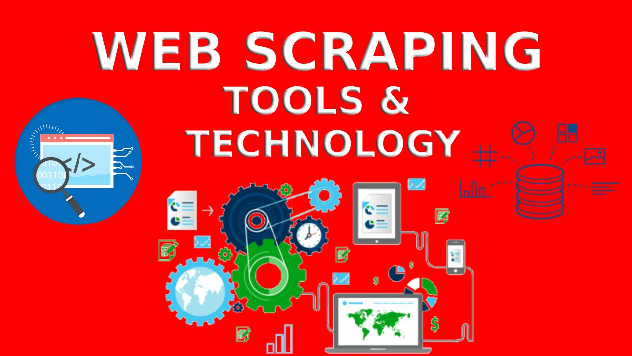 Tools and Technology For Web Scraping