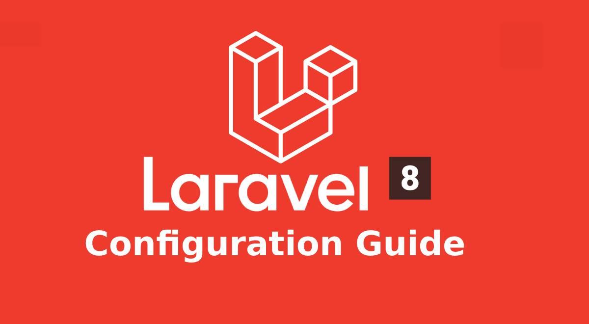 Laravel 8 Configuration Guide E-Book