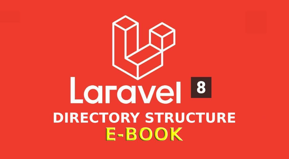 Laravel 8 Directory Structure E-Book
