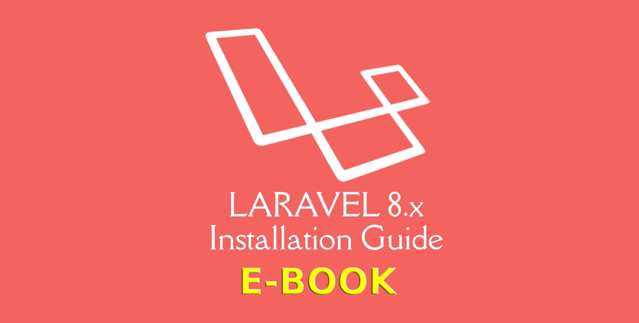Laravel 8 Installation Guide E-Book