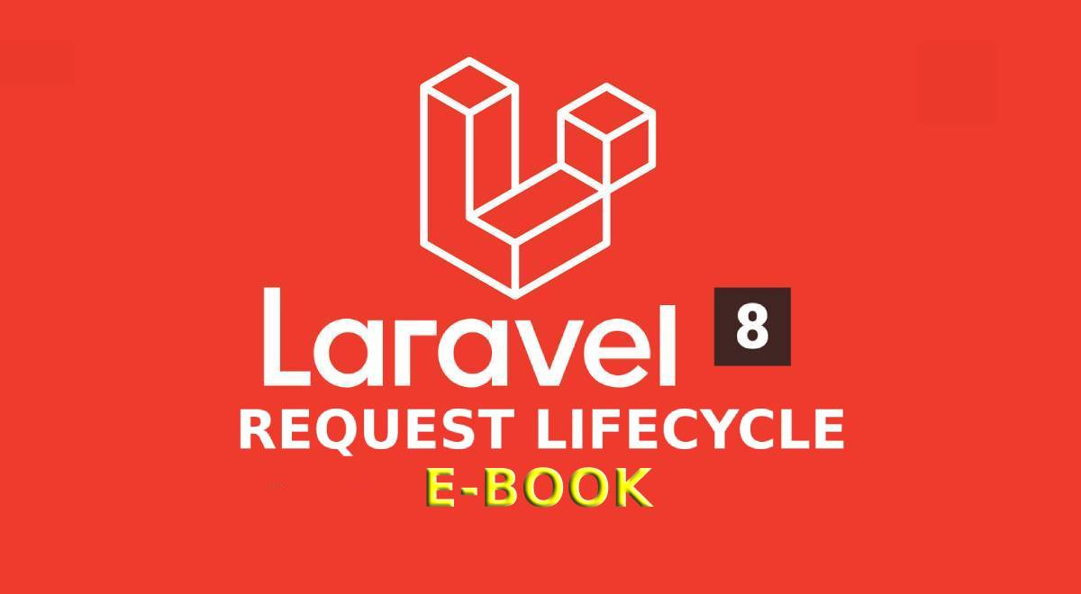 Laravel 8 Request Lifecycle E-Book