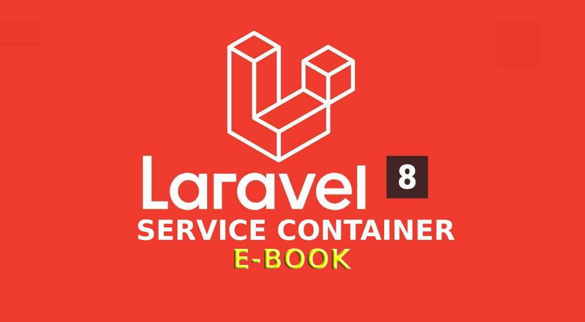 Laravel 8 Service Container E-Book