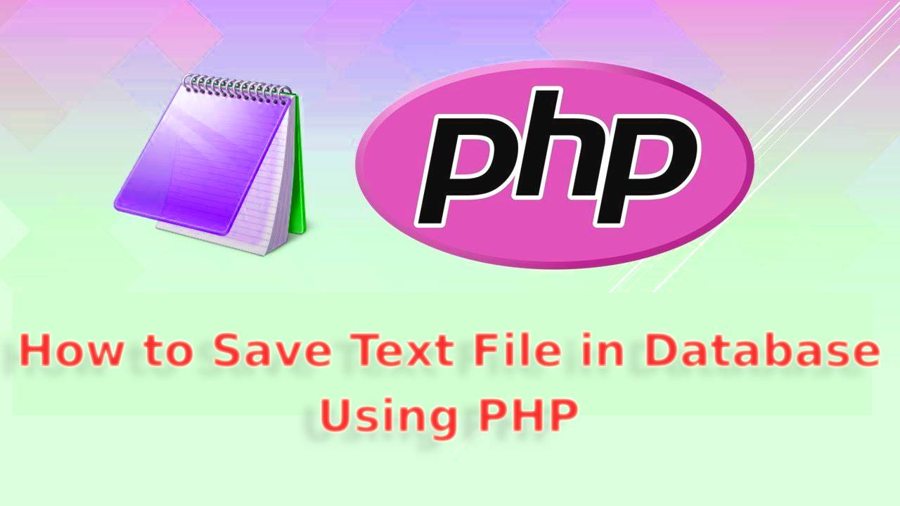 How to save text file in database using PHP?